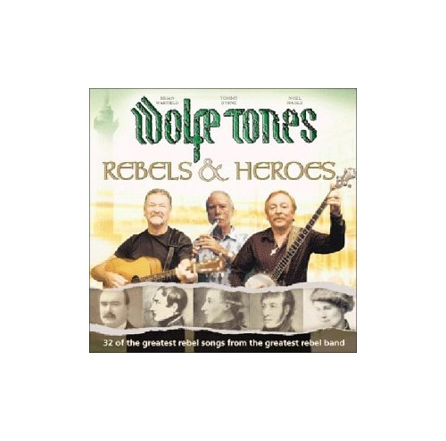 Wolfe Tones - Rebels and Heroes By Wolfe Tones