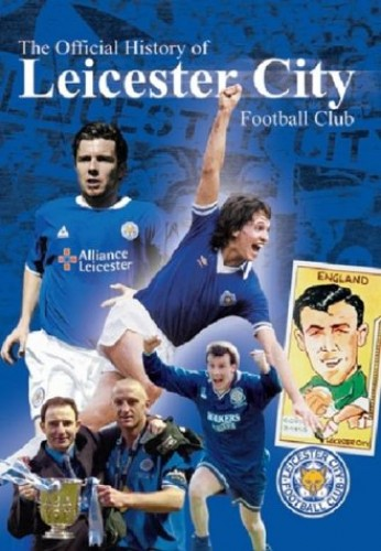 Leicester City Fc - Leicester City FC - The Official History Of Leicester City Football Club