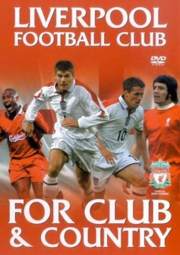Liverpool Fc - Liverpool Fc: For Club And Country