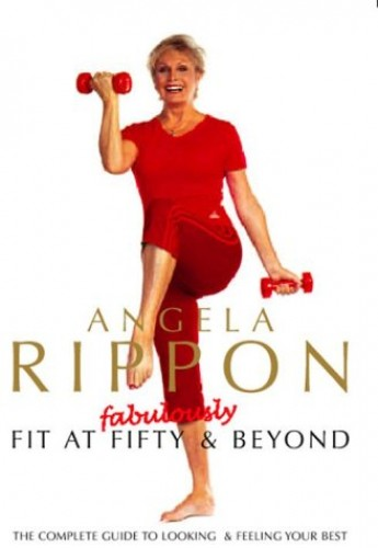 Angela Rippon - Fabulously Fit At 50 And Beyond