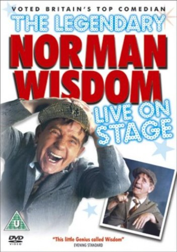 Norman Wisdom: The Legendary Norman Wisdom Live On Stage