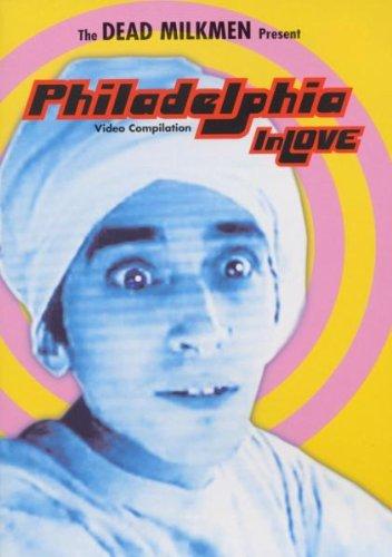 Dead Milkmen - The Dead Milkman: Philadelphia In Love