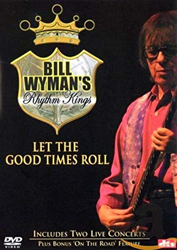 Bill-Wyman-039-s-Rhythm-Kings-Let-The-Good-Times-Roll-DVD-2003-CD-WOVG