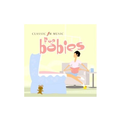 Classic Fm - Music for Babies
