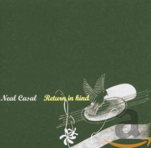 Neal Casal - Return In Kind By Neal Casal