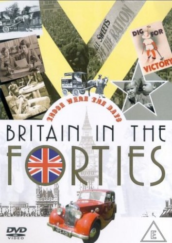 Those Were The Days - Britain In The 1940s