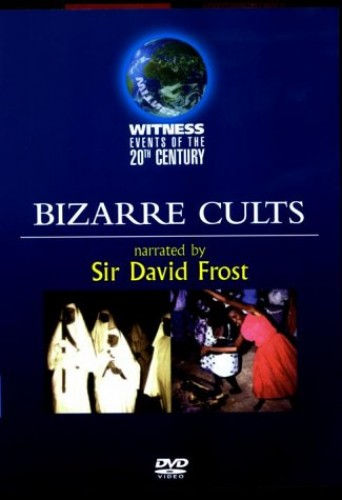 Witness Events Of The 20th Century: Bizarre Cults