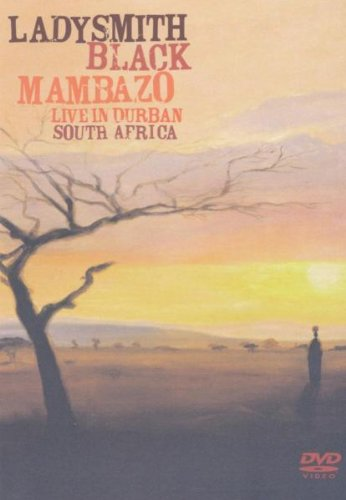 Ladysmith Black Mambazo - Ladysmith Black Mambazo: Live In Durban South Africa