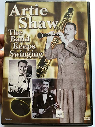 Artie Shaw - Artie Shaw - the Band Keeps Swinging