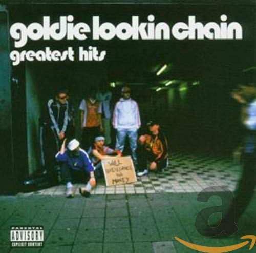 Goldie Lookin Chain - Greatest Hits By Goldie Lookin Chain