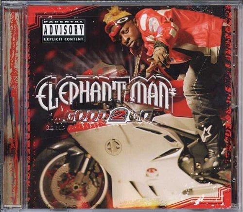 Elephant Man - Good To Go Reissue By Elephant Man