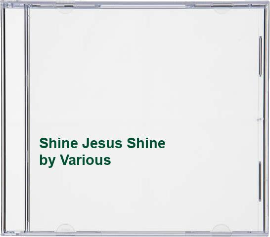Various - Shine Jesus Shine