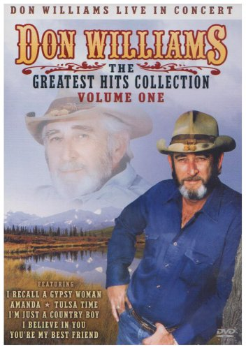 Don Williams Live in Concert. The Greatest Hits Collection Volume 1