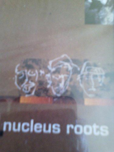 Nucleus Roots - Nucleus By Nucleus Roots