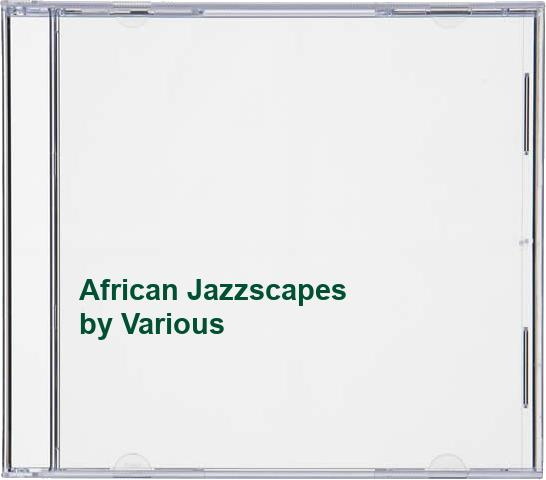 Various - African Jazzscapes