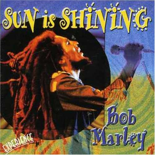 Bob Marley - Sun Is Shining By Bob Marley