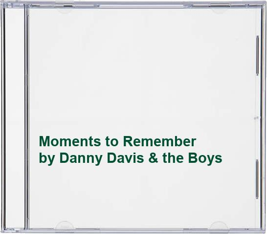 Danny Davis & the Boys - Moments to Remember