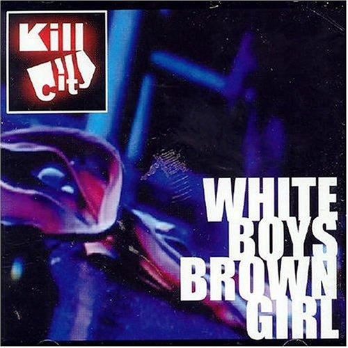 Kill City - White Boys Brown Girl