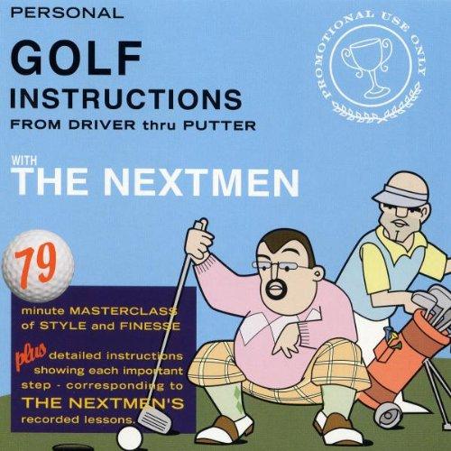 The Nextmen - Personal Golf Instructions From Driver Thru Putter
