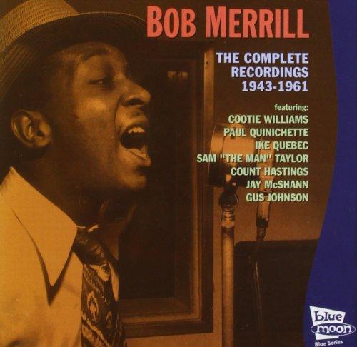 Merrill, Bob - Complete Recordings 1943-1961