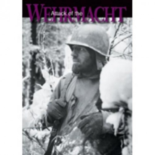 Liberation of Europe, the - Liberation Of Europe: Attack Of The Wehrmacht