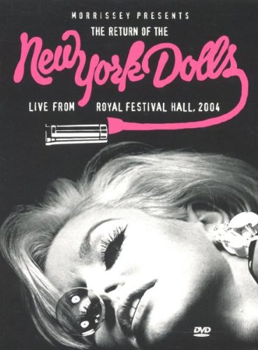 New York Dolls - Morrissey Presents The Return Of The New York Dolls - Live From The Festival Hall [
