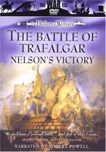 The History of Warfare: Battle of Trafalgar - Nelson's Victory