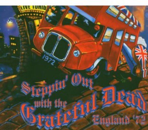 Grateful Dead - Steppin' out with the Grateful Dead England '72 (Live) By Grateful Dead