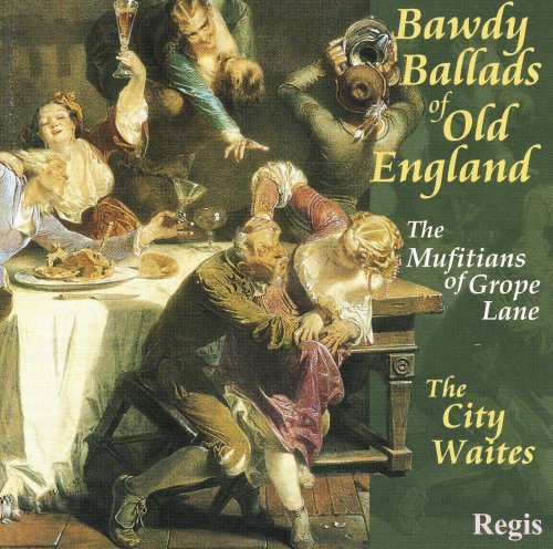 CITY WAITES (ensemble) - Bawdy Ballads of Old England: The Mufitians Of Grope Lane