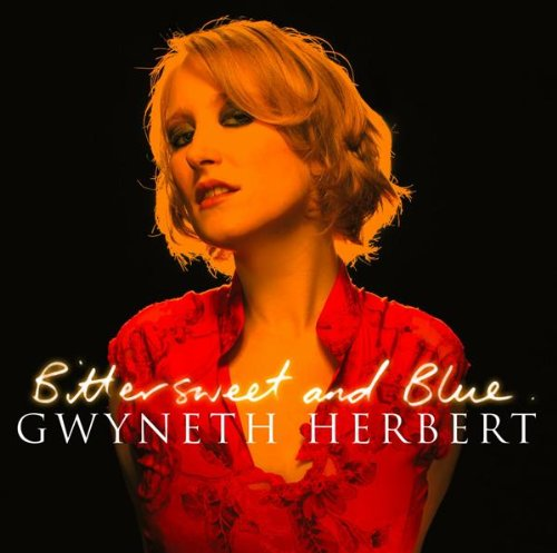 Gwyneth Herbert - Bittersweet and Blue By Gwyneth Herbert
