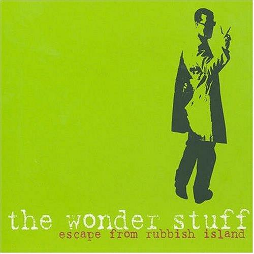 The Wonder Stuff - Escape from Rubbish Island