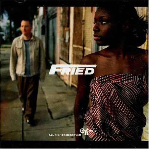 Fried - Fried