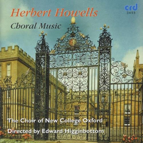 The Choir of New College Oxford - Howells Choral and Organ Music Vol. 2