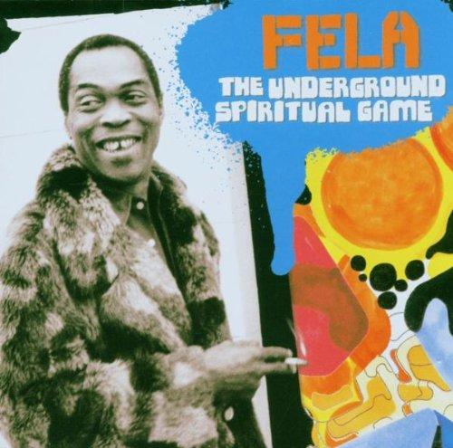 Kuti, Fela - The Underground Spiritual Game