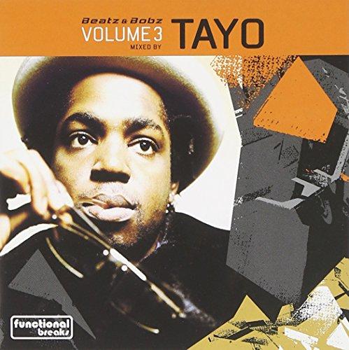 mixed by Tayo - Beatz And Bobz Vol. 3 - Mixed By Tayo