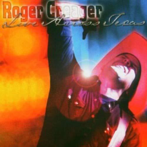 Roger Creager - Live Across Texas