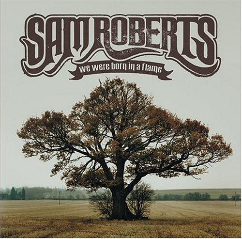 Sam Roberts - We Were Born in..