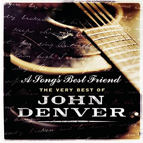 Song's Best Friend, A - The Very Best Of By John Denver