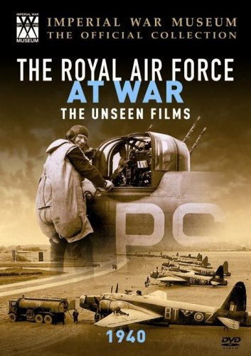 The Raf at War - The Raf at War - the Unseen Films: 1940
