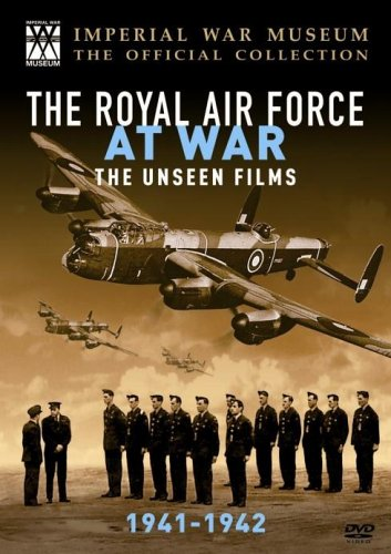 The Raf at War - The Raf at War - the Unseen Films: 1941 - 1942