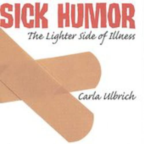 Carla Ulbrich - Sick Humor