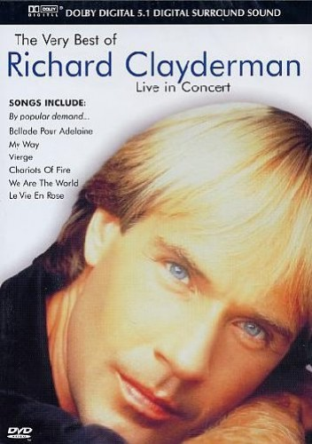 Richard Clayderman - Richard Clayderman: The Very Best Of... Live In Concert