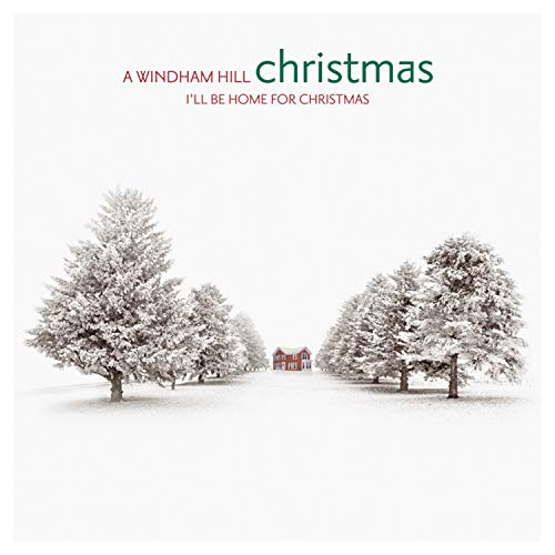 Various Artists - A Windham Hill Christmas: I'll Be Home for Christmas