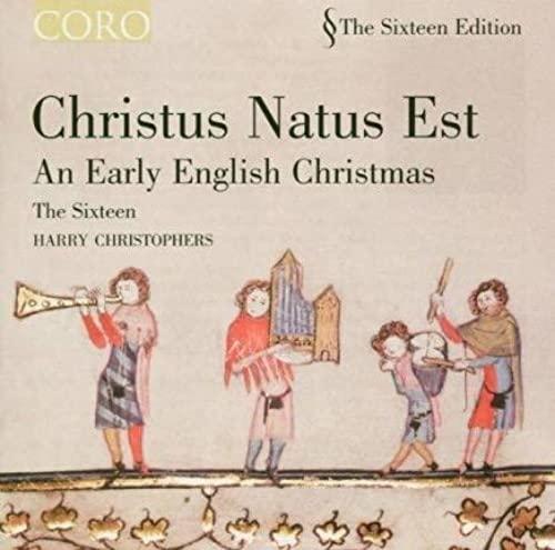 Sixteen - Christus natus est | An Early English Christmas (The Sixteen, Harry Christophers) (Coro)