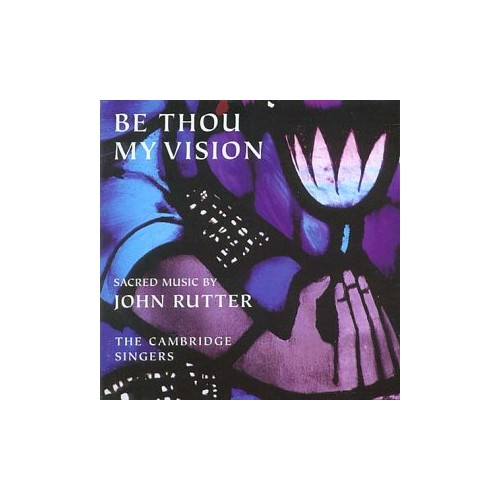 Rutter - Be Thou My Vision