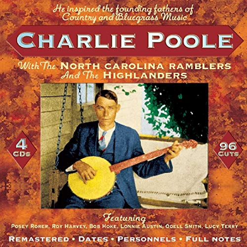 Charlie Poole - With The North Carolina Ramblers & The Highlanders