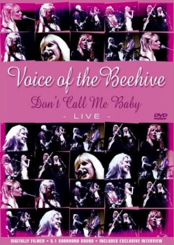 Voice of the Beehive - Voice of the Beehive - Don't Call Me Baby: Live