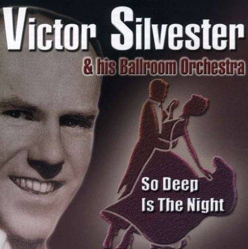 Victor Silvester - So Deep Is the Night