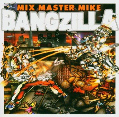 Mixmaster Mike - Bangzilla