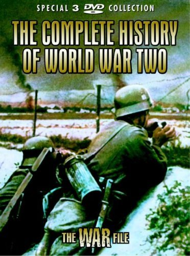 The Complete History of World War II - The Complete History Of World War Two